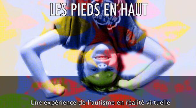 Notre expérience de réalité virtuelle sur l'autisme «Les pieds en haut»: lancement de la première phase Mathys